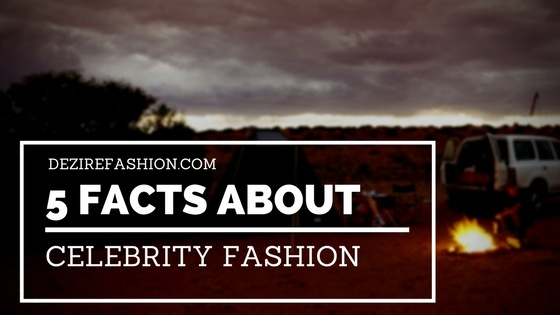 facts about celebrity fashion