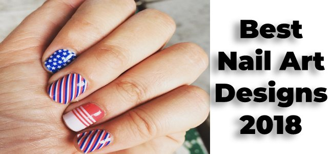 10 Best Latest Nail Art Designs In 2018 Latest Trends